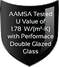 AAMSA Tested U Value of 1.78 W/(m²-K) with Performace Double Glazed Glass